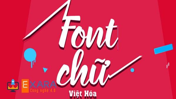 Font Chữ Việt Hóa Cho Thiết Kế Siêu Đẹp Tuyển Chọn