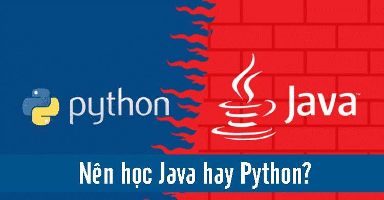 Nên Học Java Hay Python Sẽ Có Triển Vọng Tốt Hơn?